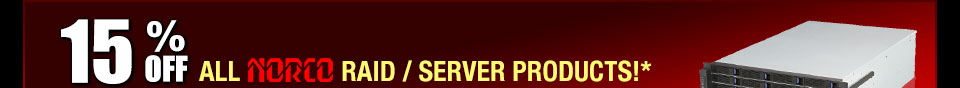 15% OFF ALL NORCO RAID / SERVER PRODUCTS!*