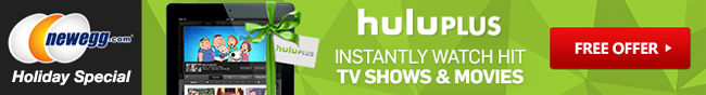 newegg.com holiday special. huluplus - instantly watch hit tv shows and movies. free offer.