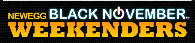 Newegg Black-November Weekenders