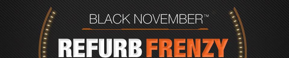BLACK NOVEMBER™  REFURB FRENZY