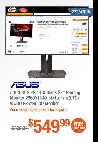 "ASUS ROG PG278Q Black 27"" Gaming Monitor 2560X1440 144Hz 1ms(GTG) WQHD G-SYNC 3D Monitor"