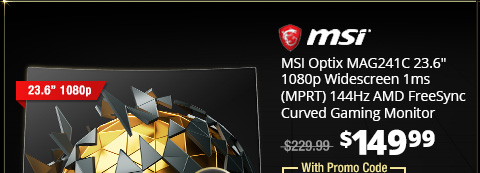 "MSI Optix MAG241C 23.6"" 1080p Widescreen 1ms (MPRT) 144Hz AMD FreeSync Curved Gaming Monitor"
