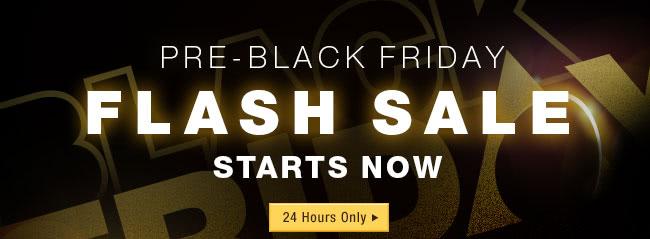 Pre-Black Friday Flash Sale Starts Now