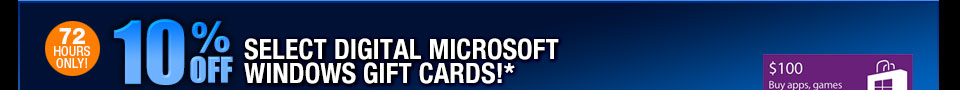 72 HOURS ONLY! 10% OFF SELECT DIGITAL MICROSOFT WINDOWS GIFT CARDS!*