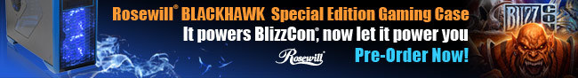 rosewill blackhawk special edition gaming case it powers blizzcon now let it power you. pre-order now.