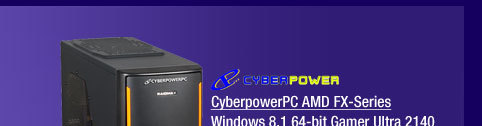 CyberpowerPC AMD FX-Series Windows 8.1 64-bit Gamer Ultra 2140 Desktop PC, 8GB Memory, 500GB HDD