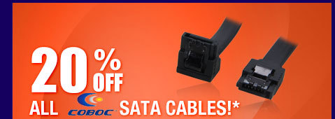 20% OFF ALL COBOC SATA CABLES!*