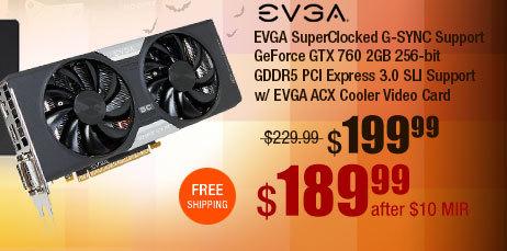 EVGA SuperClocked G-SYNC Support GeForce GTX 760 2GB 256-bit GDDR5 SLI Support w/ EVGA ACX Cooler Video Card