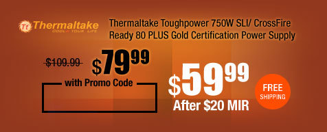 Thermaltake Toughpower 750W SLI/ CrossFire Ready 80 PLUS Gold Certification Power Supply