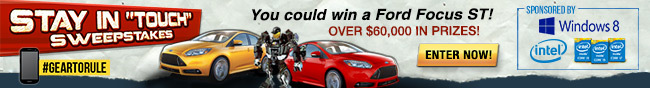 """You could win a Ford Focus ST! OVER $60,000 IN PRIZES! STAY IN """"TOUCH"""" SWEEPSTAKES. ENTER NOW!"""