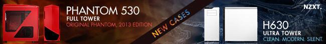 NZXT - NEW CASES. PHANTOM 530. FULL TOWER, ORIGINAL PHANTOM, 2013 EDITION. H630. ULTRA TOWER, CLEAN, MODERN, SILENT.