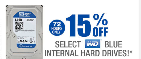 72 HOURS ONLY! 15% OFF SELECT WESTERN DIGITAL BLUE INTERNAL HARD DRIVES!*