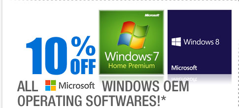 10% OFF ALL MICROSOFT WINDOWS OEM OPERATING SOFTWARES!*
