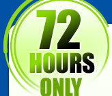 72 HOURS ONLY!