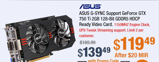 ASUS G-SYNC Support GeForce GTX 750 Ti 2GB 128-Bit GDDR5 HDCP Ready Video Card