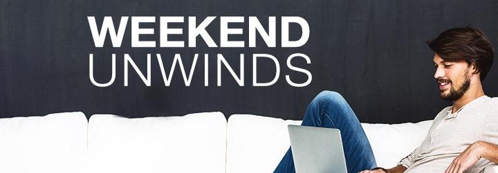 Weekend Unwinds