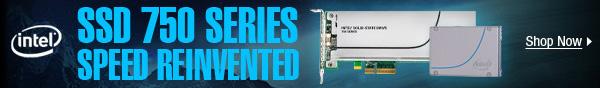 Intel - SSD 750 SERIES SPEED REINVENTED