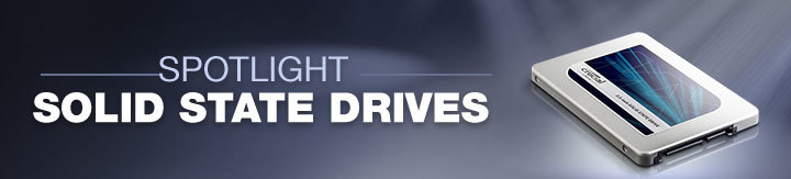 Spotlight: Solid State Drives