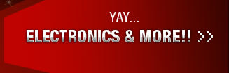 YAY...ELECTRONICS & MORE!!