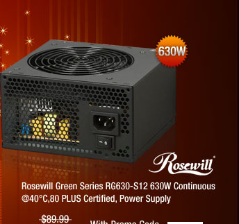 Rosewill Green Series RG630-S12 630W Continuous @40°C,80 PLUS Certified, Power Supply