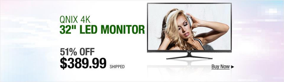 """QNIX 4K 32"""" Monitor"""