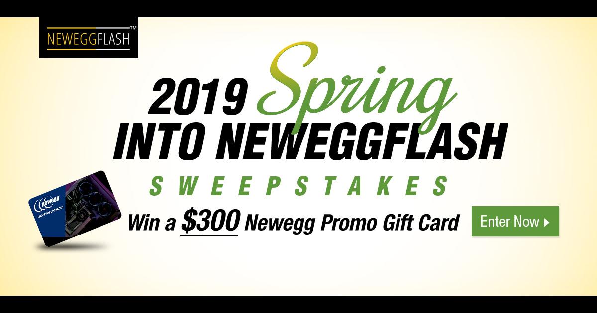 2019 Spring Into NeweggFlash Sweepstakes