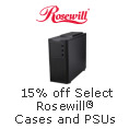 15% Off Select Rosewill Cases & PSUs
