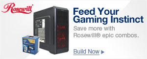 Feed Your Gaming Instinct - Save More with Rosewill® Epic Combos