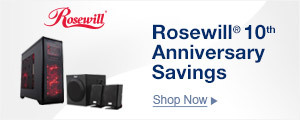 Rosewill 10th Anniversary Savings