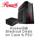 Rosewill Blackout Deals on Case & PSU