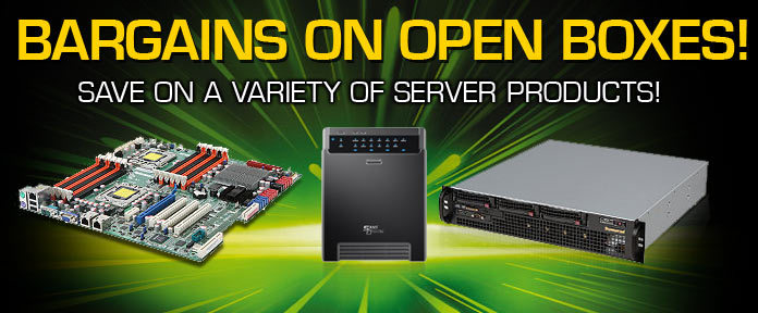 Bargain on Open Boxes. Save on Server Products