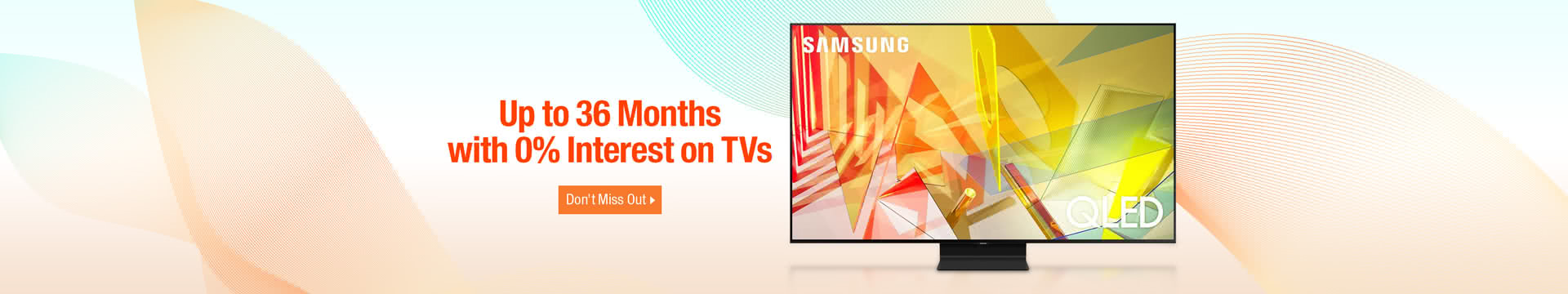 Up to 36 Months with 0% Interest on TVs