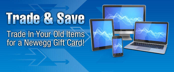 Trade In Your Items for a Newegg Gift Card