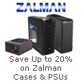 Save up to 20% on Zalman cases & PSUs