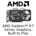 AMD Radeon™ R7 Series graphics. Built to play.