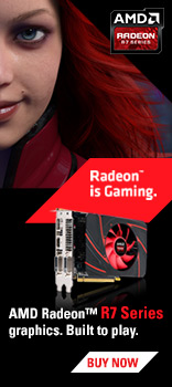 AMD Radeon R7 Series graphics. Built to play