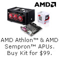 AMD Athlon & AMD Sempron APUs. Buy Kit for $99.