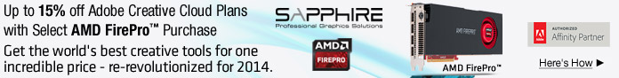 Up to 15% off* Adobe Creative Cloud Photography plan or Creative Cloud Complete plan with Select AMD FirePro™ Purchase