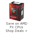 Save on AMD FX CPUs