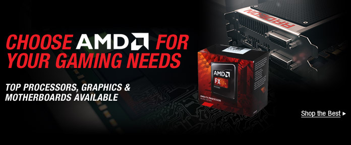 Choose AMD for Your Gaming Needs