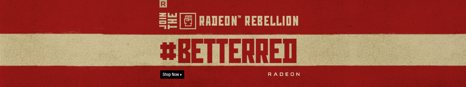 JOIN THE RADEON™ REBELLION
