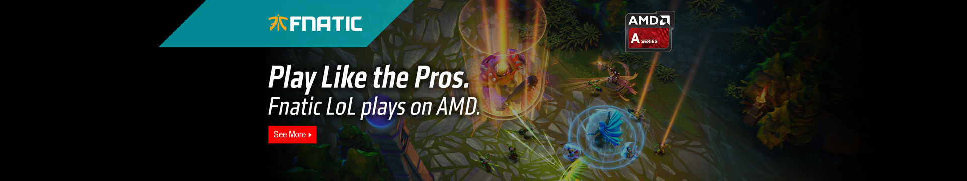 Play like the Pros. Fnatic LoLplays on AMD