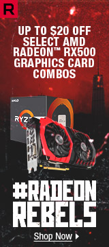 UP TO $20 OFF SELECT AMD RADEON™ RX500 GRAPHICS CARD COMBOS