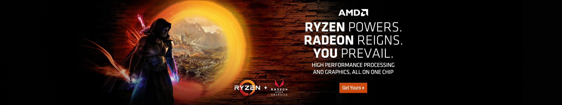 RYZEN POWERS. RADEON REIGNS. YOU PREVAIL