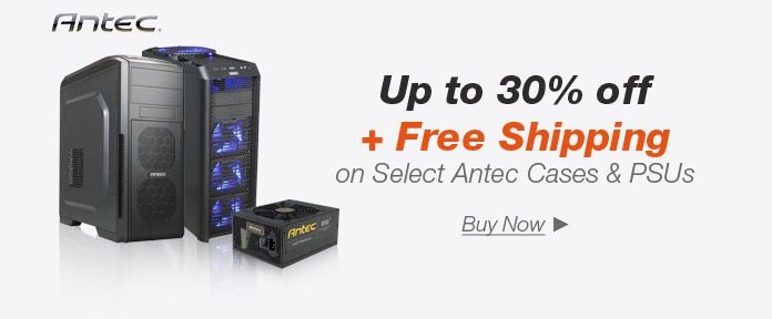 Up to 30% off + Free Shipping* on Select Antec Cases & PSUs Below