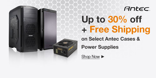 Up to 30% off + Free Shipping on Select Antec Cases & Power Supplies
