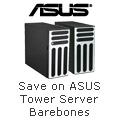Great Savings on ASUS Tower Server Barebones