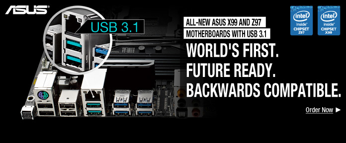 ALL-NEW ASUS X99 AND Z97 MOTHERBOARDS WITH USB 3.1
