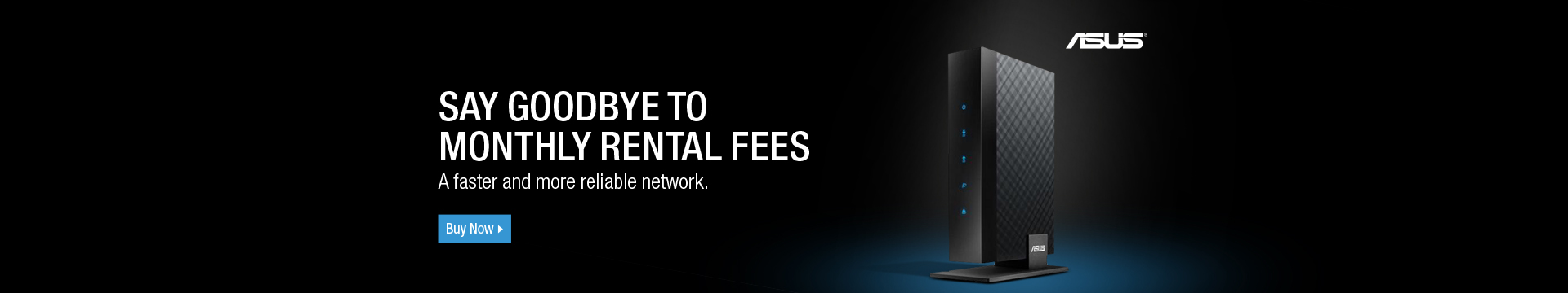 Say goodbye to monthly rental fees