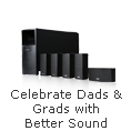 Celebrate Dads & Grads with Better Sound